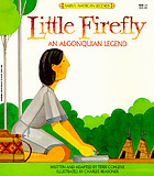 Little Firefly : an Algonquian legend