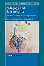 Pedagogy and edusemiotics : theoretical challenges/practical opportunities