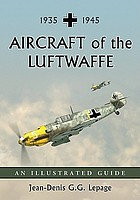 Aircraft of the Luftwaffe, 1935-1945 : an illustrated guide