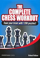 The complete chess workout : train your brain with 1500 puzzles