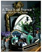 Vintage French interiors : inspiration from the antique shops and flea markets of France