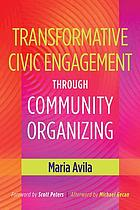 Transformative civic engagement through community organizing