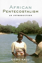 African Pentecostalism : an introduction