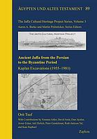 Ancient Jaffa from the Persian to the Byzantine period : Kaplan excavations (1955-1981)