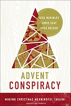 Advent conspiracy : making Christmas meaningful (again)