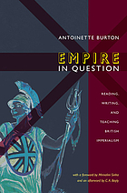 Empire in question : reading, writing, and teaching British imperialism