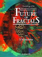 Future of Fractals - Proceedings of the International Conference.
