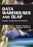 Data warehouses and OLAP : concepts, architectures, and solutions