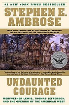 Book cover art for Undaunted Courage: Meriwether Lewis, Thomas Jefferson, and the Opening of the American West