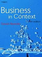 Business in context : an introduction to business and its environment