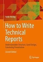 How to write technical reports : understandable structure, good design, convincing presentation