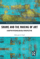 Shame and the making of art : a depth psychological perspective