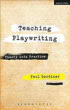 Teaching playwriting : creativity in practice