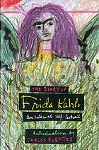 The diary of Frida Kahlo : an intimate self-portrait