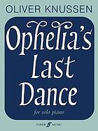 Ophelia's last dance : (Ophelia dances, book 2) : for solo piano, op. 32 (2009-10)