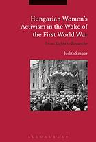 Hungarian women's activism in the wake of the First World War : from rights to revanche