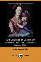 Two centuries of costume in America, 1620-1820