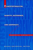 Constitutionalism, identity, difference, and legitimacy : Theoretical perspectives