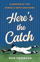 Here's the catch : a memoir of the miracle Mets and more