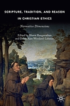 Scripture, Tradition, and Reason in Christian Ethics : Normative Dimensions.
