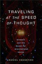 Traveling at the speed of thought : Einstein and the quest for gravitational waves
