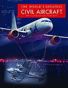 The world's greatest civil aircraft : an illustrated history