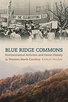 Blue Ridge Commons : environmental activism and forest history in western North Carolina