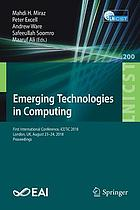 Emerging technologies in computing : first International Conference, iCETiC 2018, London, UK, August 23-24, 2018, Proceedings