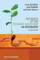 The roots of the recovery movement in psychiatry lessons learned