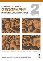 Learning to teach geography in the secondary school : a companion to school experience