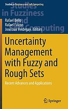 Uncertainty management with fuzzy and rough sets : recent advances and applications