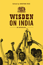 Wisden on India : an anthology