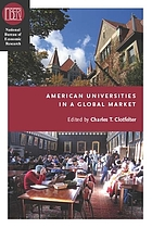 American Universities in a Global Market : National Bureau of Economic Research Conference Report