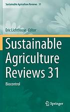 Sustainable Agriculture Reviews 31 : Biocontrol