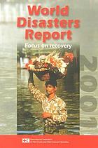 World disasters report 2001 : focus on recovery