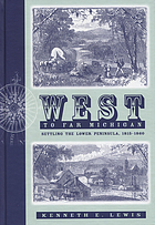 West to far Michigan : settling the Lower Peninsula, 1815-1860