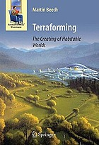 Terraforming : the creating of habitable worlds