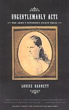 Ungentlemanly acts : the army's notorious incest trial