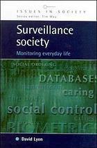Surveillance society : monitoring everyday life
