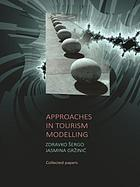 Approaches in tourism modelling : collected papers