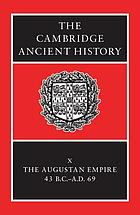 The Cambridge ancient history. Vol. 10, The Augustan Empire, 43 B.C.-A.D. 69