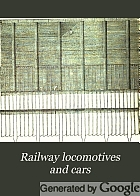 Railway locomotives and cars.