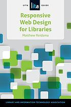 Responsive web design for libraries : a LITA guide