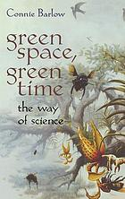 Green space, green time : the way of science