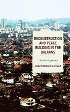 Reconstruction and peace building in the Balkans : the Brčko experience
