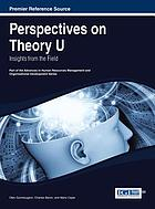 Perspectives on theory U : insights from the field