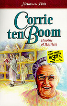 Corrie Ten Boom : heroine of Haarlem
