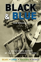 Black & blue : a smash-mouth history of the NFL's roughest division