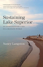 Sustaining Lake Superior : an extraordinary lake in a changing world