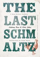 The last schmaltz : a very serious cookbook